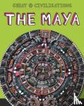 Kelly, Tracey - Great Civilisations: The Maya