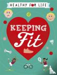 Anna Claybourne - Healthy for Life: Keeping Fit