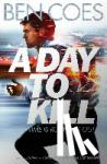 Coes, Ben - A Day to Kill - A Dewey Andreas Novel