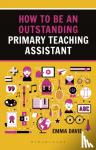 Emma Davie - How to be an Outstanding Primary Teaching Assistant