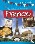 Kelly, Tracey - The Culture and Recipes of France