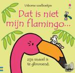 - Dit is niet mijn flamingo...