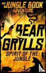 Grylls, Bear - Spirit of the Jungle