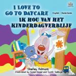 Shelley Admont, Kidkiddos Books - I Love to Go to Daycare (English Dutch Bilingual Book for Kids)