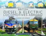 Sayer, Anthony P - British Diesel and Electric Locomotives Abroad