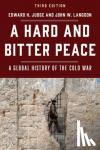 Edward H. Judge, John W. Langdon - A Hard and Bitter Peace - A Global History of the Cold War