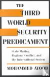 Ayoob, Mohammed - The Third World Security Predicament