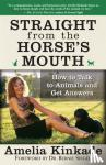 Kinkade, Amelia - Straight from the Horse's Mouth - How to Talk to Animals and Get Answers