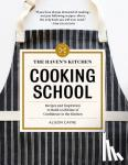 Cayne, Alison - The Haven's Kitchen Cooking School - Recipes and Inspiration to Build a Lifetime of Confidence in the Kitchen