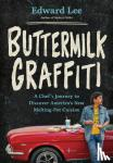 Lee, Edward - Buttermilk Graffiti - A Chef's Journey to Discover America's New Melting-Pot Cuisine