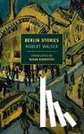 Walser, Robert - Berlin Stories