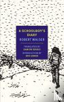 Walser, Robert - A Schoolboy's Diary