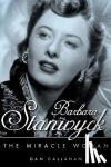 Callahan, Dan - Barbara Stanwyck - The Miracle Woman