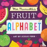 Peanuckle, Mrs. - Mrs. Peanuckle's Fruit Alphabet - Mrs. Peanuckle's Alphabet Series