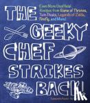 Reeder, Cassandra - Geeky Chef Strikes Back - Even More Unofficial Recipes from Minecraft, Game of Thrones, Harry Potter, Twin Peaks, and More!