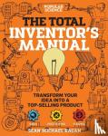 Ragan, Sean Michael - The Total Inventor's Manual - Transform Your Idea into a Top-selling Product
