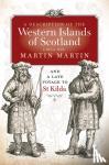 Martin, Martin, Monro, Donald - A Description of the Western Islands of Scotland, Circa 1695