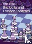 Lakdawala, Cyrus - First Steps - The Colle and London Systems