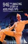 Morpurgo, Michael - 946 - The Amazing Story of Adolphus Tips