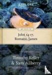 Dr Timothy Keller, Sam Allberry - 90 Days in John 14-17, Romans & James