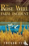 The Rose Well Farm Incident