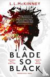 L. L. McKinney - A Blade So Black