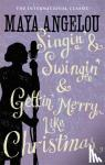 Dr Maya Angelou - Singin' & Swingin' and Gettin' Merry Like Christmas