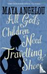 Dr Maya Angelou - All God's Children Need Travelling Shoes