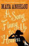 Dr Maya Angelou - A Song Flung Up to Heaven