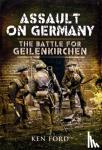 Ford, Ken - Assault on Germany: the Battle for Geilenkirchen