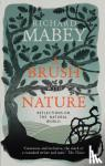Mabey, Richard - A Brush With Nature