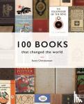 Christianson, Scott - 100 Books that Changed the World