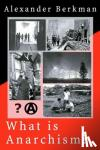 Berkman, Alexander - What Is Anarchism?