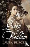 Laura Purcell - Queen of Bedlam