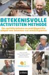 Cornelis, Elise, Vanbosseghem, Ruben, Desmet, Valerie, Vriendt, Patricia De - Betekenisvolle activiteiten methode