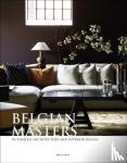 - Belgian masters in Timeless Architecture and Interior Design
