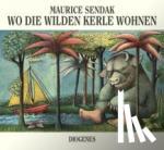 Sendak, Maurice - Wo die wilden Kerle wohnen