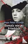 Richter, Hans Peter - Damals war es Friedrich