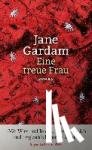 Gardam, Jane - Eine treue Frau