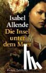 Allende, Isabel, Becker, Svenja - Die Insel unter dem Meer
