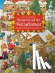 Steffensmeier, Alexander - Wir warten auf den Weihnachtsmann - Das große Weihnachtswimmelbuch