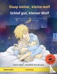 Renz, Ulrich - Slaap lekker, kleine wolf - Schlaf gut, kleiner Wolf (Nederlands - Duits)