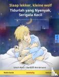 - Slaap lekker, kleine wolf - Tidurlah yang Nyenyak, Serigala Kecil (Nederlands - Indonesisch)