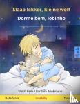 - Slaap lekker, kleine wolf - Dorme bem, lobinho (Nederlands - Portugees)