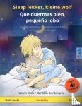 - Slaap lekker, kleine wolf - Que duermas bien, pequeno lobo (Nederlands - Spaans)