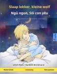 - Slaap lekker, kleine wolf - Ngủ ngon, Soi con yeu (Nederlands - Vietnamees)
