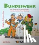 Volz, Heinz - Bundeswehr - Alles zum Thema Vaterlandsverteidiger zwischen Hindukusch und Hindelang