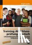 Lascho, Birgit - Training Abschlussprüfung Deutsch - Lehrplanbezogene Materialien für einen integrativen Sprachunterricht (9. und 10. Klasse). Deutsch als Zweitsprache systematisch fördern