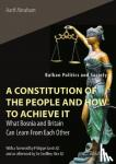 Abraham, Aarif - A Constitution of the People and How to Achieve - What Bosnia and Britain Can Learn From Each Other