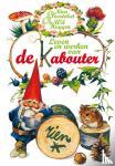 Huygen, Wil, Poortvliet, Rien - Leven en werken van de Kabouter